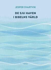 Jesper Svartvik De sju haven i Bibelns värld Omslag 9789189021419